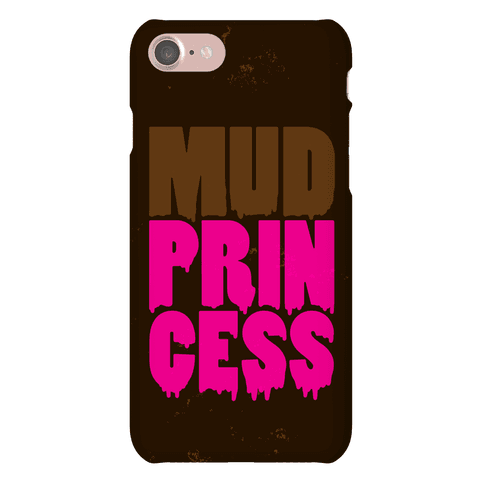 Mud Princess Phone Case