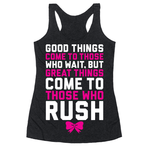 Those Who Rush Racerback Tank Top