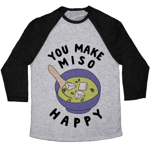 You Make Miso Happy Baseball Tee