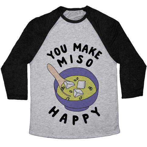 You Make Miso Happy Baseball Tee