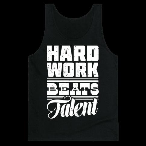 Hard Work Beats Talent Tank Top