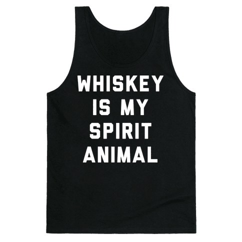 Whiskey Is My Spirit Animal Tank Top