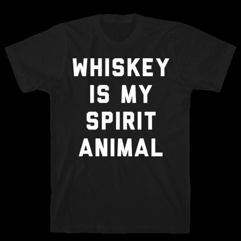 Whiskey Is My Spirit Animal Mens T-Shirt