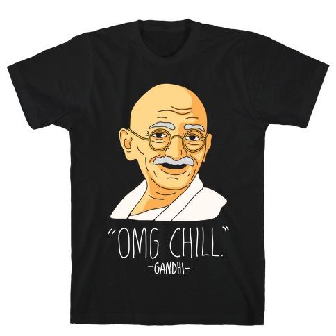 OMG Chill -Gandhi T-Shirt
