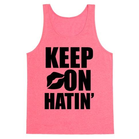 Keep On Hatin' Tank Top