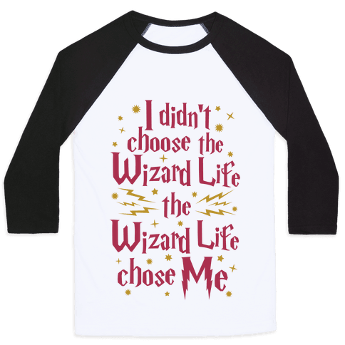 The Wizard Life Chose Me Baseball Tee
