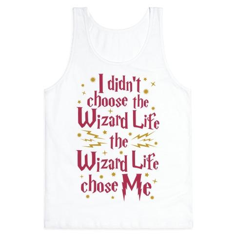 The Wizard Life Chose Me Tank Top