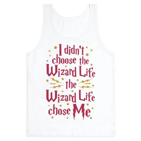 The Wizard Life Chose Me Tank Top