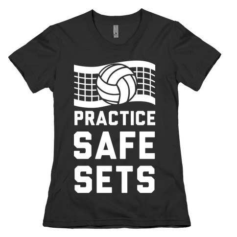 Practice Safe Sets Womens T-Shirt