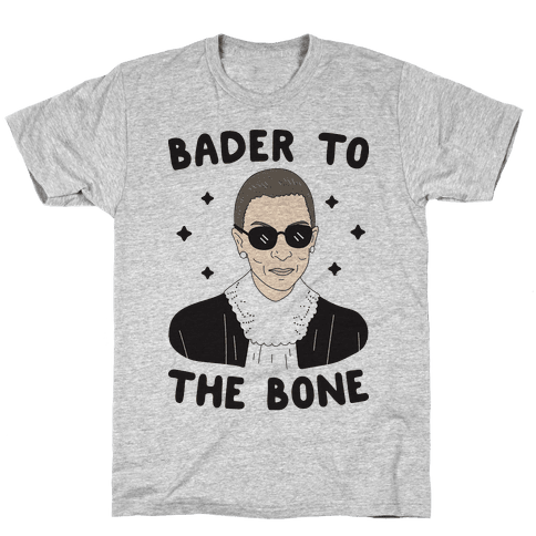 Bader To The Bone RBG Mens T-Shirt