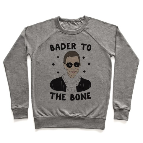 Bader To The Bone RBG Pullover