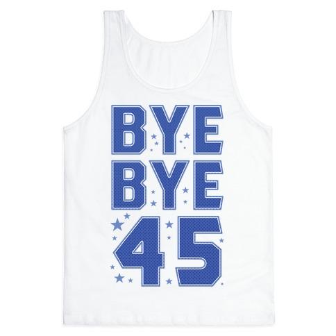 Bye Bye 45 Tank Top