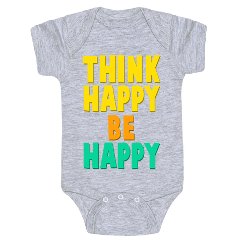 Think Happy, Be Happy Baby Onesy