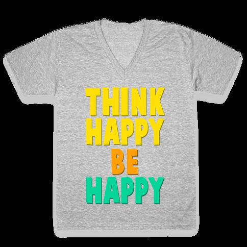 Think Happy, Be Happy V-Neck Tee Shirt
