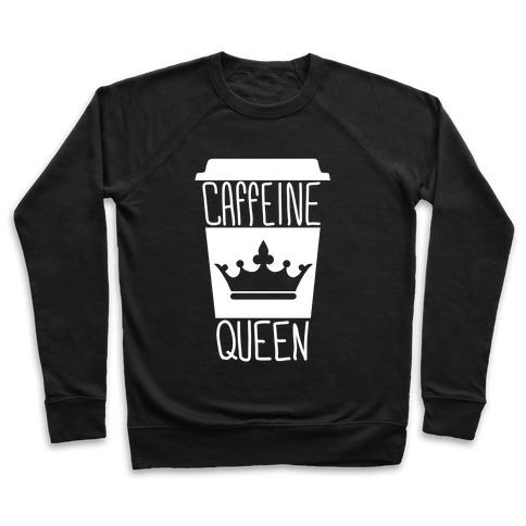 Caffeine Queen Pullover