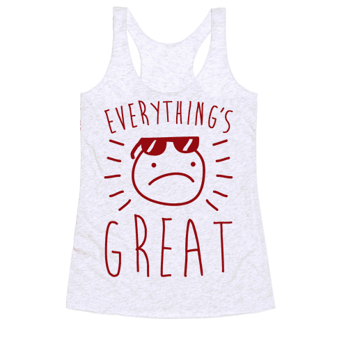 Everything's Great Racerback Tank Top