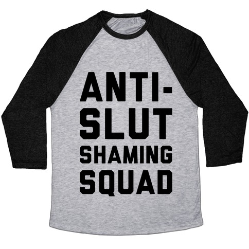 Anti-Slut Shaming Squad Baseball Tee