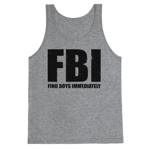 FBI (Find Boys Immediately) (Tank) Tank Top