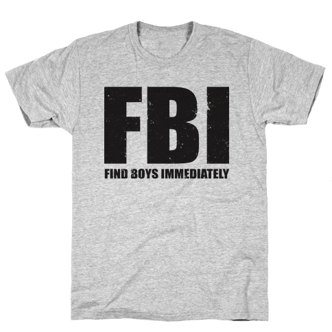 FBI (Find Boys Immediately) (Tank) Mens T-Shirt