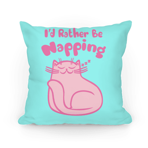 I'd Rather Be Napping Pillow