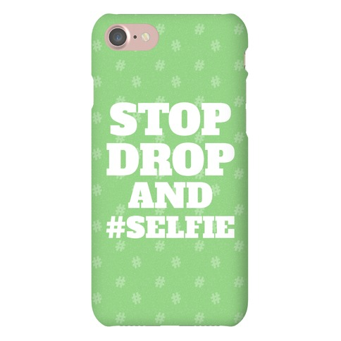 Stop Drop And #Selfie Phone Case