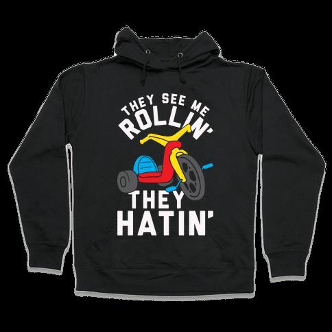 They See Me Rollin' Big Wheel Hooded Sweatshirt