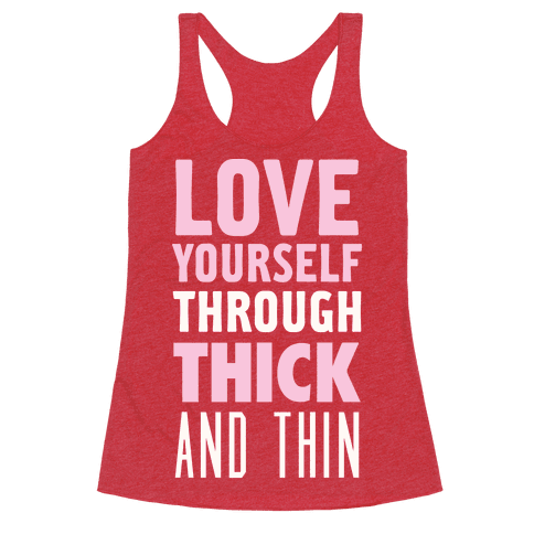 Love Yourself Through Thick And Thin