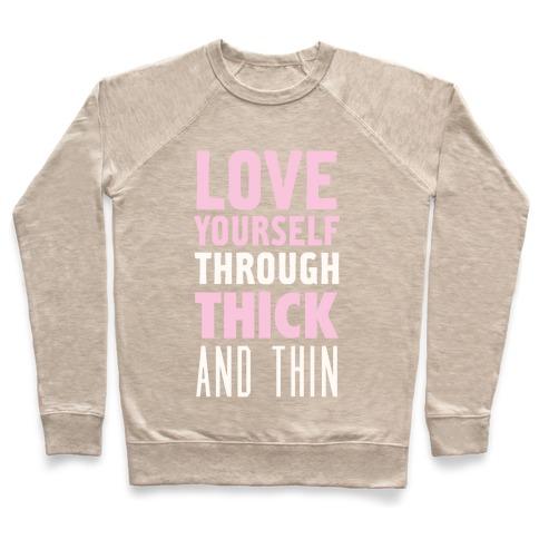503d1e086ba Love Yourself Through Thick And Thin Crewneck Sweatshirt ...