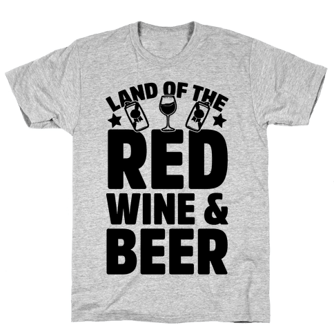 Land Of The Red Wine & Beer Mens T-Shirt