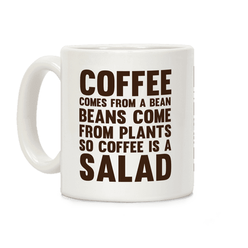 Coffee Is A Salad Coffee Mug