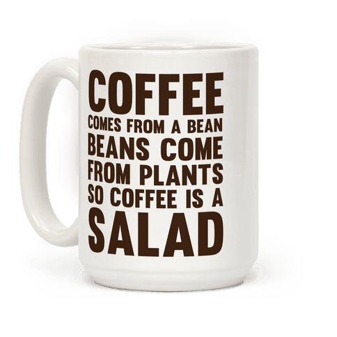 Coffee Is A Salad