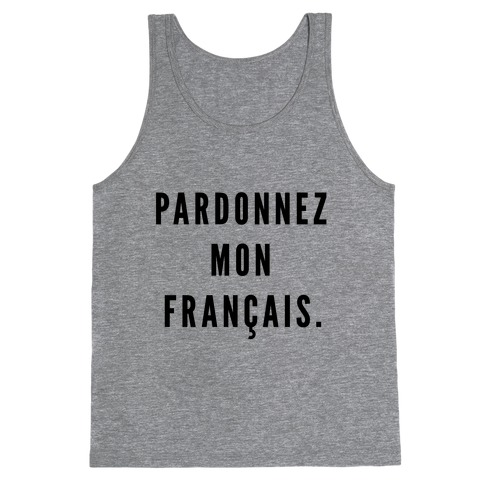 Pardonnez Mon Francais Tank Top