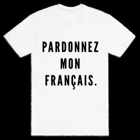 Pardonnez Mon Francais Mens T-Shirt