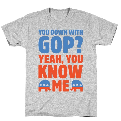 You Down With GOP? T-Shirt