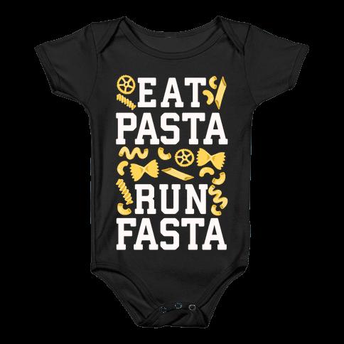 Eat Pasta Run Fasta Baby Onesy