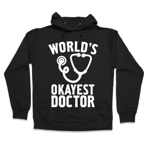 World's Okayest Doctor Hooded Sweatshirt