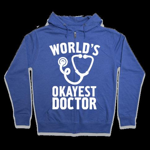 World's Okayest Doctor Zip Hoodie