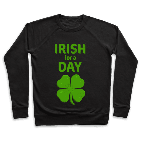 Irish For a Day! Pullover