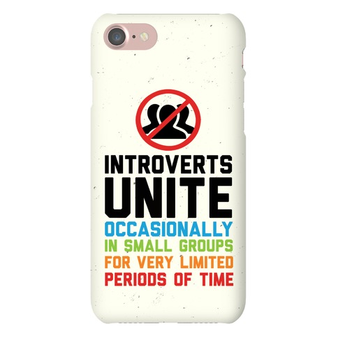 Introverts Unite! Phone Case