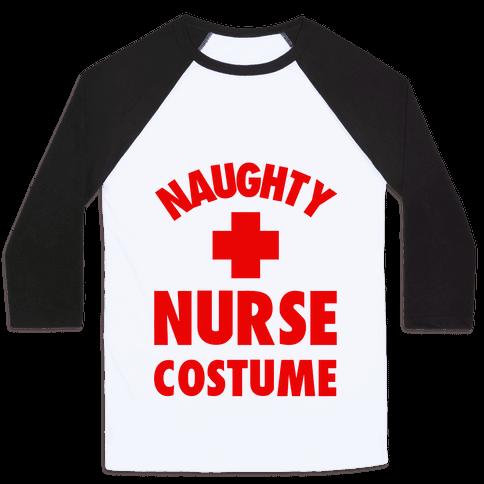 Naughty Nurse Costume Baseball Tee