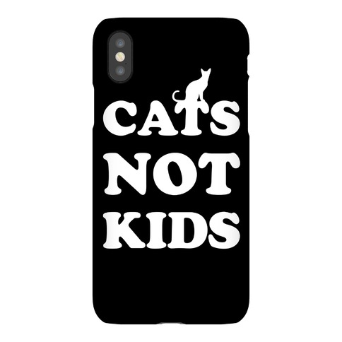 Cats Not Kids Phone Case