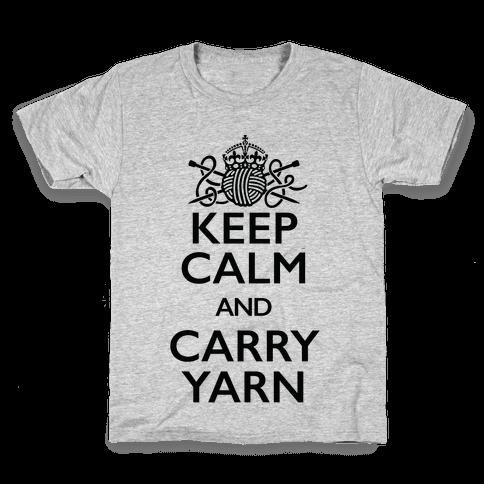 Keep Calm And Carry Yarn (Knitting) Kids T-Shirt