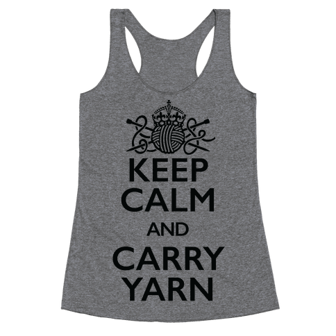 Keep Calm And Carry Yarn (Knitting) Racerback Tank Top
