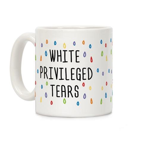 White Privileged Tears Coffee Mug