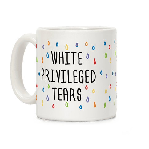 White Privileged Tears Coffee Mug