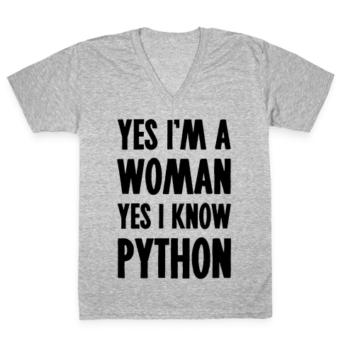 Yes I am a Woman Yes I Know Python V-Neck Tee Shirt