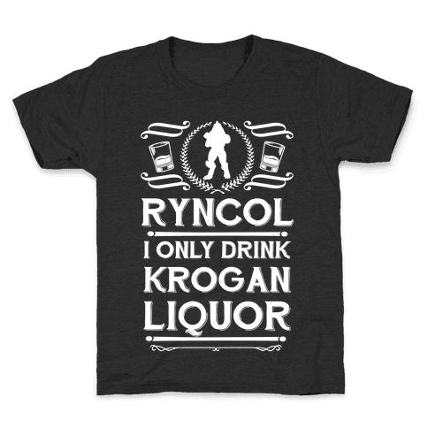 Ryncol I Only Drink Krogan Liquor Parody Kids T-Shirt