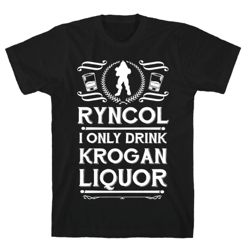 Ryncol I Only Drink Krogan Liquor Parody Mens T-Shirt