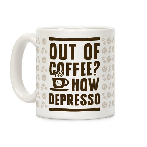 Out of Coffee? How Depresso Coffee Mug