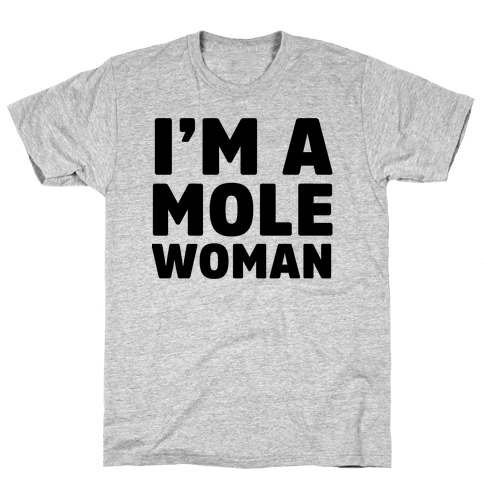 I'm a Mole Woman Mens T-Shirt